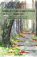 Senales En El Camino Para La Travesia Volumen Uno: Reflexiones de Un Lider Siervo Sobre Moises, Ministerio, Dinero, Y Demas?