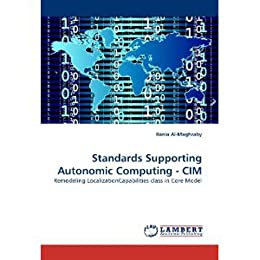 [Al-Maghraby, Rania]のStandards Supporting Autonomic Computing - CIM: Remodeling LocalizationCapabilities class in Core Model (English Edition)