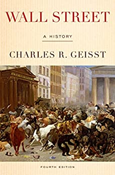 [Geisst, Charles R.]のWall Street: A History (English Edition)