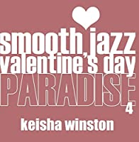 Smooth Jazz Valentine's Day Paradise 4【CD】 [並行輸入品]