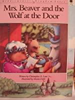 Mrs. Beaver and the Wolf at the Door (Kidderminster Kingdom Tales)