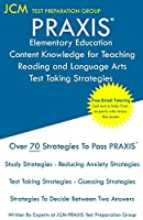 PRAXIS Elementary Education Content Knowledge for Teaching Reading and Language Arts - Test Taking Strategies: PRAXIS Reading and Language Arts CKT - Free Online Tutoring - New 2020 Edition - The latest strategies to pass your exam.