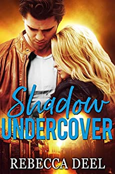 Shadow Undercover (Fortress Security Book 10) by [Deel, Rebecca]