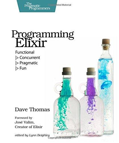 Programming Elixir: Functional |> Concurrent |> Pragmatic |> Funの詳細を見る