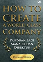How to Create a World Class Company (Indonesian Edition) [並行輸入品]