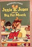JUNIE B. JONES AND HER BIG FAT MOUTH (JUNIE B. JONES, NO 3)
