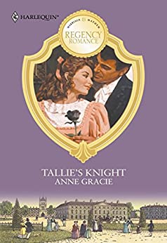 [Gracie, Anne]のTallie's Knight (English Edition)