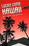 Lucky Come Hawaii