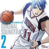 TVアニメ『黒子のバスケ』オリジナル・サウンドトラック Vol.2