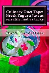 Culinary Duct Tape: Greek Yogurt: Just as Versatile, Not as Tacky