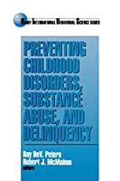 Preventing Childhood Disorders, Substance Abuse, and Delinquency (Banff Conference on Behavioral Science Series)