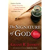 The Signature of God, Revised Edition: Conclusive Proof That Every Teaching, Every Command, Every Promise in the Bible Is Tru