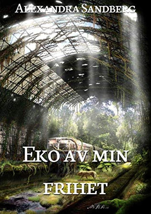 絶滅大学院悪意Eko av min frihet (Swedish Edition)