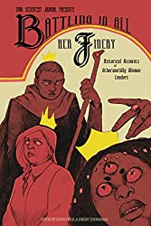Battling in All Her Finery: Historical Accounts of Otherworldly Women Leaders (Mad Scientist Journal Presents Book 5) (English Edition)