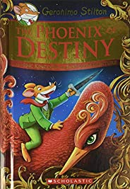 The Phoenix of Destiny (Geronimo Stilton and the Kingdom of Fantasy: Special Edition): An Epic Kingdom of Fant