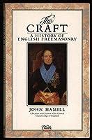 The Craft: A History of English Freemasonry