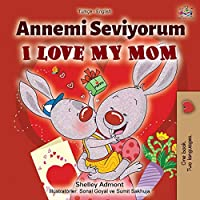 I Love My Mom (Turkish English Bilingual Book) (Turkish English Bilingual Collection)