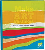 MoMA Make Art Mistakes: An Inspired Sketchbook for Everyone (Museum of Modern Art)