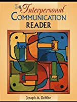 Interpersonal Communication Reader, The