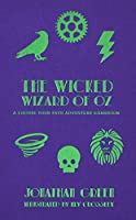 The Wicked Wizard of Oz (Snowbooks Adventure Gamebooks)