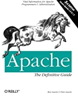 Apache: The Definitive Guide (3rd Edition) by Ben Laurie Peter Laurie(2002-12)