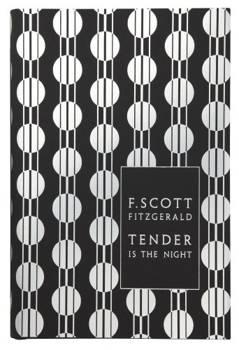 Modern Classics Tender Is the Night (Penguin F. Scott Fitzgerald Hardback Collection)