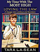 My Time With The Most High: Loving the Law: A Voyage Into Leviticus and Numbers