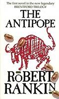 The Antipope (Brentford Trilogy) by Robert Rankin(1992-02-01)