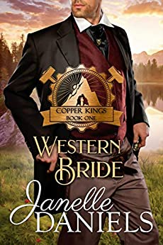 Western Bride: A Miners to Millionaires Story (Copper Kings Book 1) by [Daniels, Janelle]
