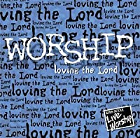 Worship: Living the Lord