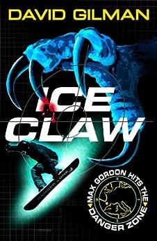 Ice Claw: Danger Zone by [Gilman, David]