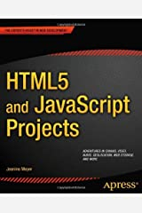 HTML5 and JavaScript Projects (Expert's Voice in Web Development) (English Edition) Kindle版
