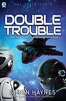 Double Trouble: (Book 8 in the Hal Spacejock series) by [Haynes, Simon]