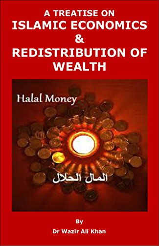 A treatise on islamic economics and redistribution of wealth a treatise on islamic economics and redistribution of wealth islamization of muslim countries book 11 fandeluxe Images