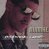 Niamke Tha Phreaky Lunatic