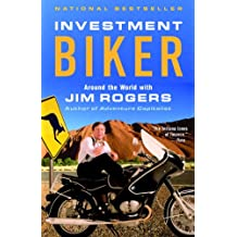 Investment Biker: Around the World with Jim Rogers (English Edition)
