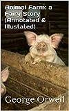 Animal Farm: a Fairy Story (Annotated & Illustated) (English Edition)