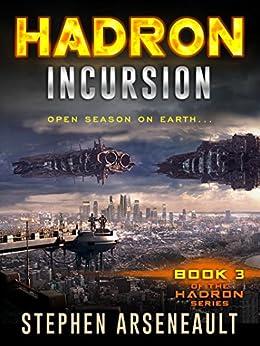 HADRON Incursion: (Book 3) by [Arseneault, Stephen]