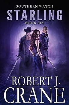 Starling (Southern Watch Book 6) by [Crane, Robert J.]