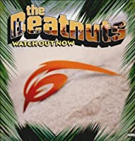 Watch Out Now by Beatnuts