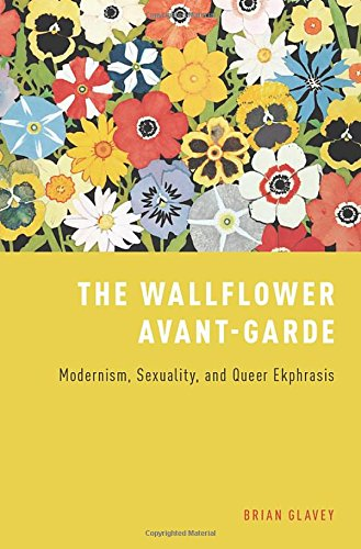 Download The Wallflower Avant-Garde: Modernism, Sexuality, and Queer Ekphrasis 0190202653