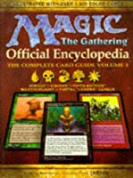 Magic: The Gathering -- Official Encyclopedia, Volume 2: The Complete Card Guide (Magic the Gathering)