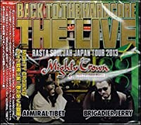 BACK TO THE HARDCORE THE LIVE 2 RASTA SOULJAH JAPAN TOUR 2013