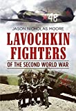 Lavochkin Fighters of the Second World War (English Edition)