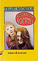 Ausgerechnet Pommes. ( Ab 10 J.). Kinderroman