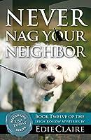 Never Nag Your Neighbor (Leigh Koslow Mystery)