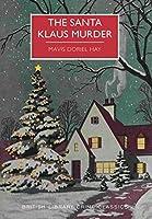 The Santa Klaus Murder (British Library Crime Classics) by Mavis Doriel Hay(2015-10-01)