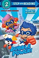 Bubble Power! (Bubble Guppies) (Step into Reading)