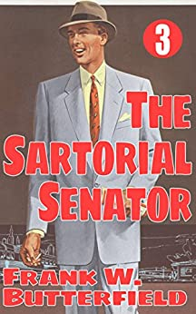 [Butterfield, Frank W.]のThe Sartorial Senator (A Nick Williams Mystery Book 3) (English Edition)