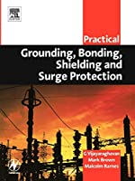 Practical Grounding, Bonding, Shielding and Surge Protection (Practical Professional Books)